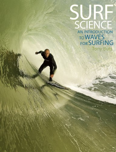 Tony Butt's Surf Science: An Introduction to Waves for Surfing