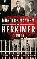Murder & Mayhem in Herkimer County
