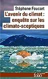 L'avenir du climat:enquête sur les climato-sceptiques: Enquête sur les climato-sceptiques par Foucart