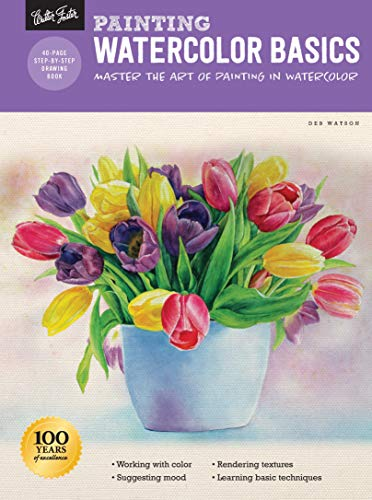 Painting: Watercolor Basics: Master the art of painting in watercolor (How to Draw & Paint)