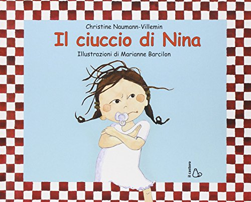 Il ciuccio di Nina. Ediz. illustrata