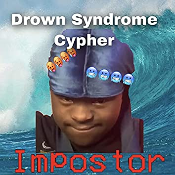 DROWN SYNDROME CYPHER