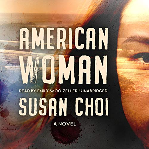 American Woman     A Novel              By:                                                                                                                                 Susan Choi                               Narrated by:                                                                                                                                 Emily Woo Zeller                      Length: 15 hrs and 21 mins     1 rating     Overall 5.0