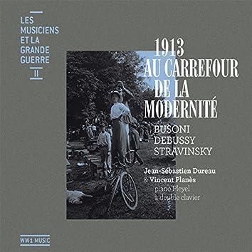 Les musiciens et la grande guerre, Vol. 2: 1913 Au carrefour de la modernité