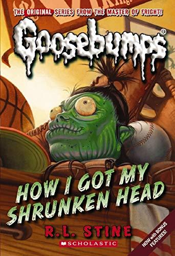 How I Got My Shrunken Head (Classic Goosebumps #10)