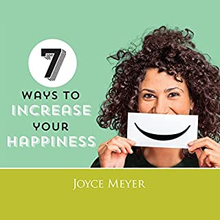 7 Ways to Increase Your Happiness                   By:                                                                                                                                 Joyce Meyer                               Narrated by:                                                                                                                                 Joyce Meyer                      Length: 1 hr and 52 mins     2 ratings     Overall 5.0