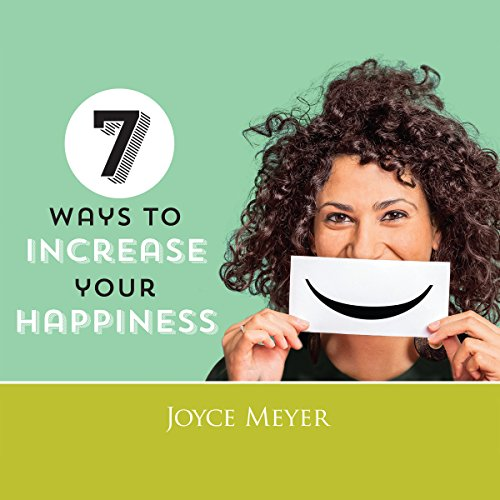 7 Ways to Increase Your Happiness Titelbild