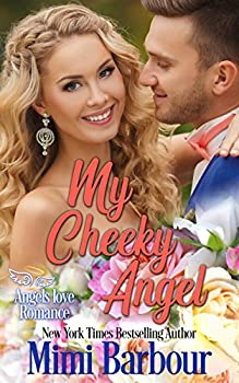 My Cheeky Angel  Angels with Attitudes Book 1