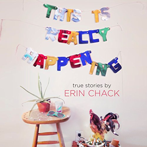 This Is Really Happening Audiobook By Erin Chack cover art