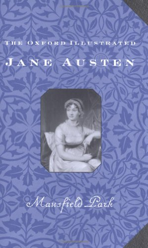 Mansfield Park: Volume III: Mansfield Park (Oxford Illustrated Austen)