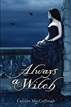 Always a Witch by Carolyn MacCullough (2012-08-01)