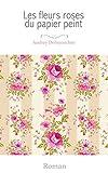 Les fleurs roses du papier peint (French Edition)