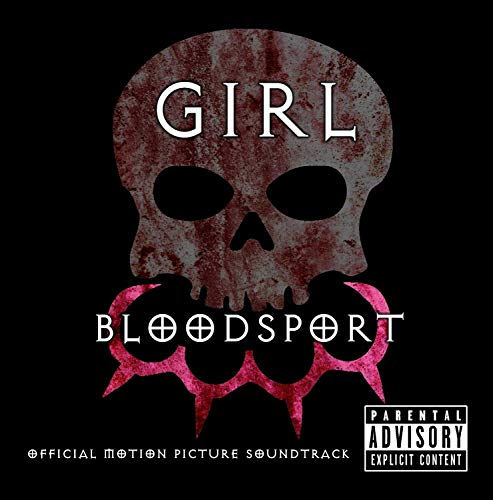 Girl Blood Sport Official Motion Picture Soundtrack