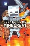 Aventuras no minecraft - Criaturas do Nether - livro 2: Volume 2
