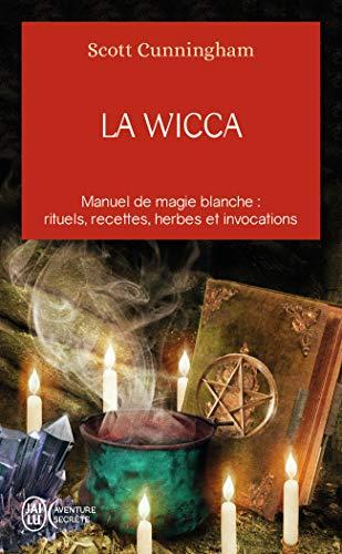 La Wicca: Guide de pratique individuelle