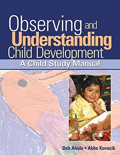 Observing and Understanding Child Development: A Child...