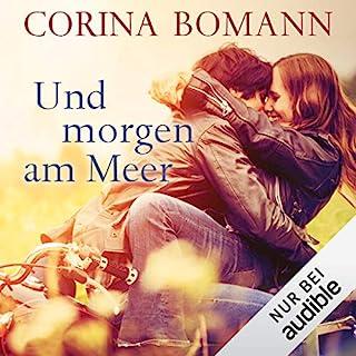 Und morgen am Meer                   Autor:                                                                                                                                 Corina Bomann                               Sprecher:                                                                                                                                 Julia Stoepel                      Spieldauer: 9 Std. und 50 Min.     35 Bewertungen     Gesamt 4,4