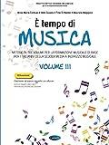 È tempo di musica. Metodo per la formazione musicale di base. Per la Scuola media (Vol. 3)