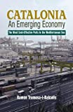 By Tremosa-i-Balcells, Ramon Catalonia - An Emerging Economy: The Most Cost-Effective Ports in the Mediterranean Sea (Canada Blanch/Sussex Academic Studies on Contemporary Spain) Hardcover - May 2010