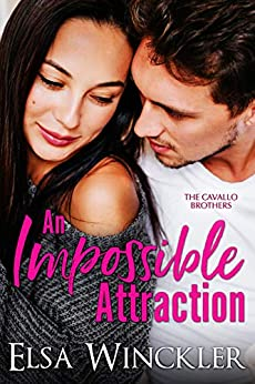 An Impossible Attraction (The Cavallo Brothers Book 1) by [Elsa Winckler]
