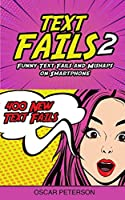 Text Fails: Funny Text Fails and Mishaps on Smartphone (Collection n.2)