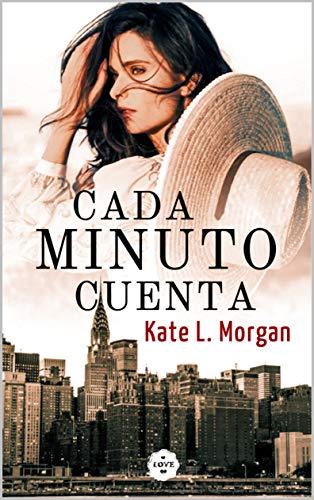 Cada minuto cuenta de Kate L. Morgan