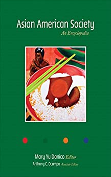 Asian American Society: An Encyclopedia by [Mary Yu Danico]