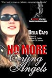 No More Crying Angels: A True Story of Survival Despite Overwhelming Odds