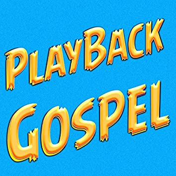 Playback Gospel (PlayBack)