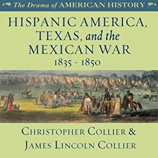 Hispanic America, Texas, and the Mexican War: 1835 - 1850 audiobook cover art