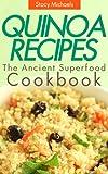 Quinoa Recipes: The Ancient Superfood Cookbook (English Edition)