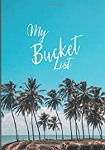 My Bucket Journal: Guided List Journal with Prompts- Notebook to List Your Adventures; To Dos; Ideas, Travel and Track Accomplishments- Palm Trees