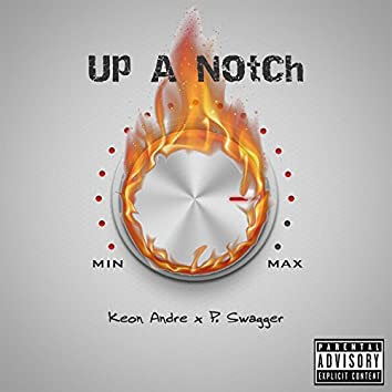 Up a Notch (feat. P. Swagger)
