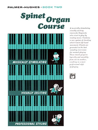Palmer-Hughes Spinet Organ Course, Bk 2