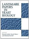Landmark Papers in Yeast Biology - Patrick Linder