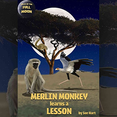 Tales of the Full Moon: Merlin Monkey Learns a Lesson                   De :                                                                                                                                 Sue Hart                               Lu par :                                                                                                                                 Rula Lenska                      Durée : 13 min     Pas de notations     Global 0,0