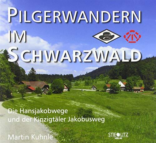 Pilgerwandern im Schwarzwald: Die Hansjakobwege und der Kinzigtäler Jakobusweg