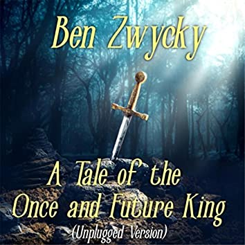 A Tale of the Once and Future King (Unplugged) [feat. Petr Mareš]