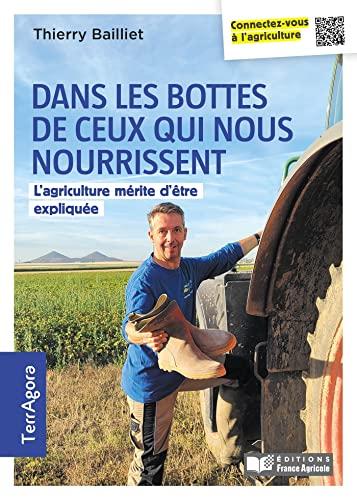Dans les bottes de ceux qui nous nourrissent: L'agriculture...