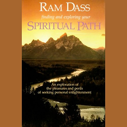 Finding and Exploring Your Spiritual Path                   By:                                                                                                                                 Ram Dass                               Narrated by:                                                                                                                                 Ram Dass                      Length: 1 hr and 34 mins     111 ratings     Overall 4.6