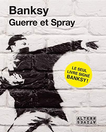 Le livre de Bansky Guerre et Spray