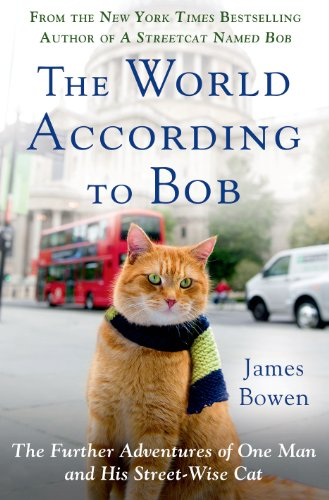 The World According to Bob: The Further Adventures of One Man and His...