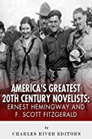 Ernest Hemingway & F. Scott Fitzgerald: America's Greatest 20th Century Novelist
