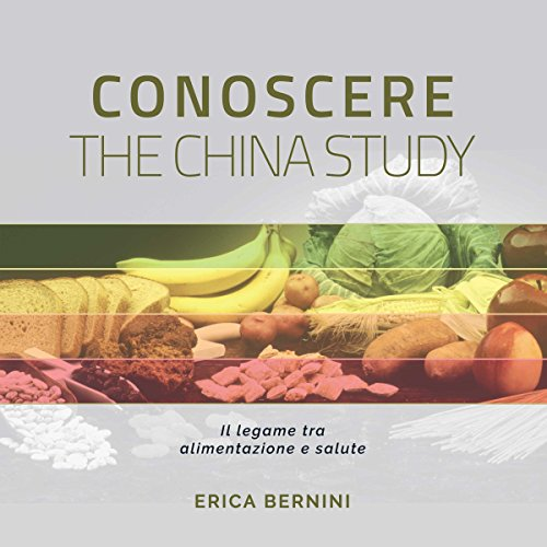 Conoscere The China Study audiobook cover art