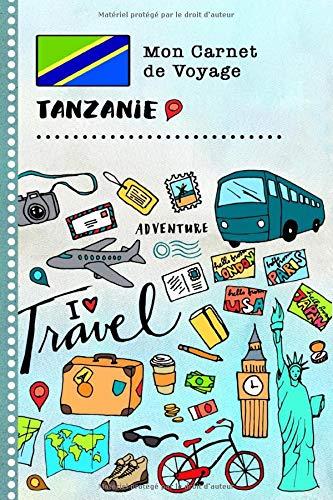 Tanzanie Carnet de Voyage: Journal de bord avec guide pour enfants. Livre de suivis des enregistrements pour l'écriture, dessiner, faire part de la gratitude. Souvenirs d'activités vacances