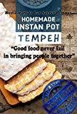 How To Make Tempeh in Your Instant Pot! Best Guide... (English Edition)