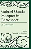 Gabriel García Márquez in Retrospect: A Collection