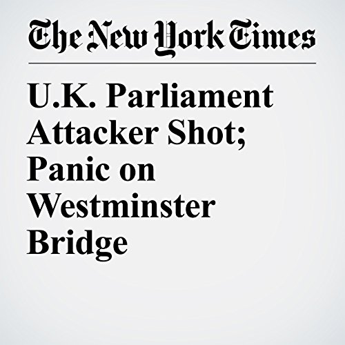 U.K. Parliament Attacker Shot; Panic on Westminster Bridge copertina