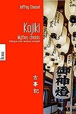 Le Kojiki Mythes choisis du Japon, bilingue avec lexique complet de Joffrey Chassat