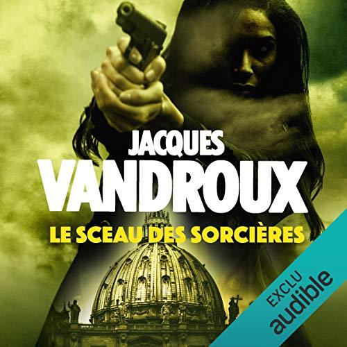 Le sceau des sorcières                   De :                                                                                                                                 Jacques Vandroux                               Lu par :                                                                                                                                 Juliette Degenne                      Durée : 17 h et 12 min     94 notations     Global 4,3
